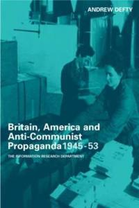 Britain, America and Anti-Communist Propaganda, 1945-53