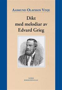 Dikt med melodiar av Edvard Grieg - Aasmund Olavsson Vinje pdf epub
