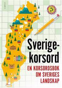 Sverigekorsord - En korsordsbok om Sveriges landskap