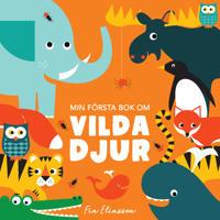 Min första bok om vilda djur - Fia Eliasson | Laserbodysculptingpittsburgh.com
