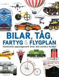 Bilar, tåg, fartyg och flygplan - Illustrerat uppslagsverk