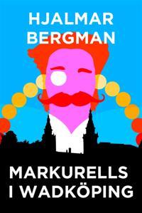 Markurells i Wadköping (Telegram klassiker)