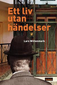 Ett liv utan händelser - Lars Wittenmark pdf epub