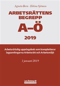 Arbetsrättens begrepp A-Ö 2019  Arbetsrättslig uppslagsbok som kompletterar lagsamlingarna Arbetsrätt och Arbetsmiljö