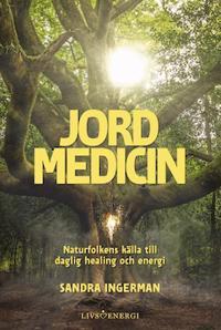 Jordmedicin : naturfolkens källa till daglig healing och energi
