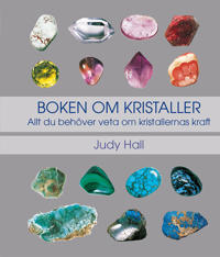 Boken om kristaller: allt du behöver veta om kristallernas kraft