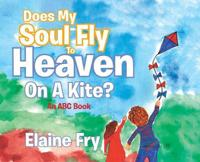 Does My Soul Fly to Heaven on a Kite?