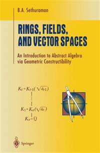 Rings, Fields, and Vector Spaces