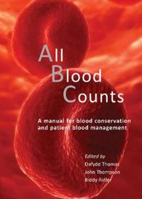 All Blood Counts: A Manual for Blood Conservation and Patient Blood Management