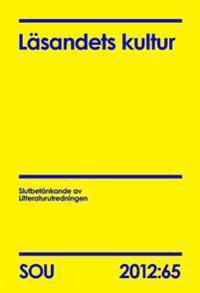 Läsandets kultur : slutbetänkande av Litteraturutredningen. SOU 2012:65