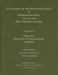Catalogue of Byzantine Seals at Dumbarton Oaks and in the Fogg Museum of Art