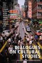 Dialogues on Cultural Studies