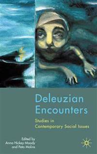 Deleuzian Encounters