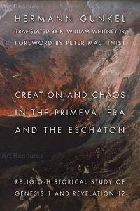 Creation And Chaos in the Primeval Era And the Eschaton