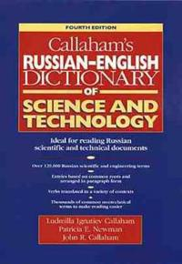 Callaham's Russian-English Dictionary of Science and Technology, 4th Editio