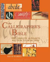 Calligraphers bible - 100 complete alphabets and how to draw them