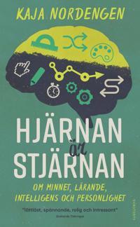 Hjärnan är stjärnan : Om minnet, lärande, intelligens och personlighet