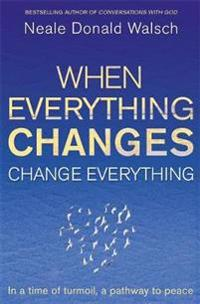 When Everything Changes  Change Everything - Neale Donald Walsch - pocket (9781444705508)     Bokhandel
