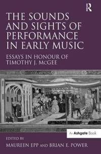 The Sounds and Sights of Performance in Early Music