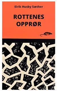 Rottenes opprør - Eirik Husby Sæther | Inprintwriters.org
