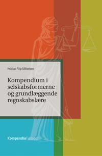 Kompendium i selskabsformerne og grundlæggende regnskabslære