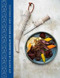 Hävvi = Naturally : southern Sámi cuisine as interpreted by Elaine Asp