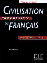 Civilisation progressive du français. Niveau avancé