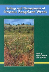 Biology and Management of Noxious Rangeland Weeds