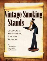 Vintage Smoking Stands - Uncovering an American Folk Art Treasure