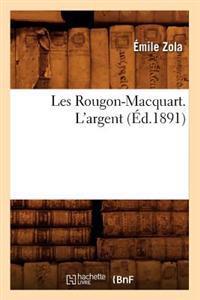 Les Rougon-Macquart. l'Argent (�d.1891)