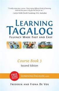 Learning Tagalog - Fluency Made Fast and Easy - Course Book 3 (Part of 7-Book Set) B&w + Free Audio Download