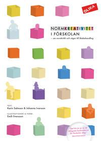 Normkreativitet i förskolan : om normkritik & vägar till likabehandling