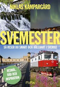 Svemester : så reser du bäst i Sverige