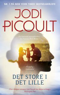 Det store i det lille - Jodi Picoult | Ridgeroadrun.org