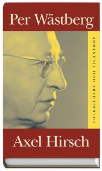 Axel Hirsch - Folkbildare och filantrop 1986:31