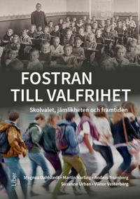 Fostran till valfrihet : skolvalet, jämlikheten och framtiden