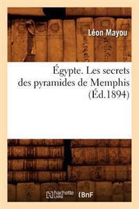 Egypte. Les Secrets Des Pyramides de Memphis, (Ed.1894)