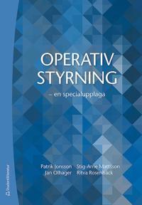 Operativ styrning - - en specialupplaga - Patrik Jonsson, Stig-Arne Mattsson, Jan Olhager, Ritva Rosenbäck | Laserbodysculptingpittsburgh.com