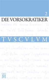 Die Vorsokratiker 2: Band 2. Griechisch - Deutsch
