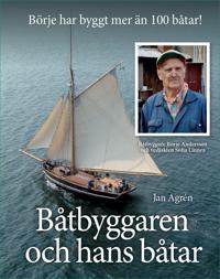 Båtbyggaren och hans båtar : Börje Andersson har byggt mer än 100