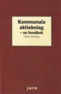 Kommunala aktiebolag - en handbok - Patrik Kastberg | Laserbodysculptingpittsburgh.com