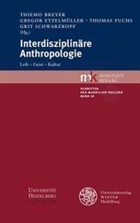 Interdisziplinare Anthropologie: Leib - Geist - Kultur