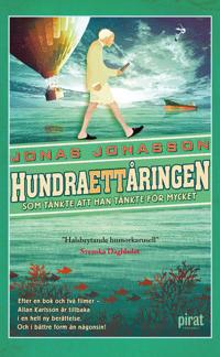 Hundraettåringen som tänkte att han tänkte för mycket - Jonas Jonasson pdf epub