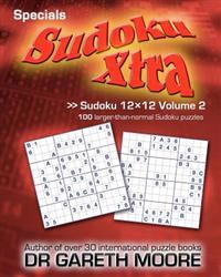Sudoku 12x12 Volume 2: Sudoku Xtra Specials