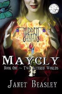 Hidden Earth Volume 1 Maycly Book One