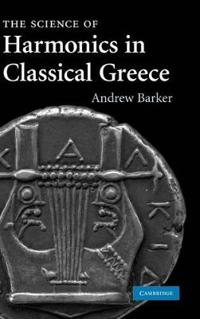 The Science of Harmonics in Classical Greece