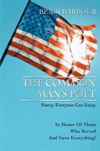The Common Man's Poet:poetry Everyone Ca