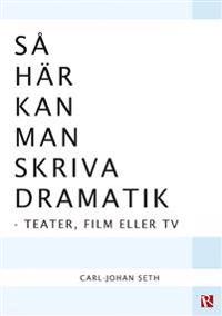 Så här kan man skriva dramatik - Carl-Johan Seth pdf epub