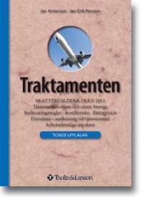 Traktamenten : reglerna från 2011 : tjänsteresor inom och utom Sverige : reduceringsregler, kostförmån, skattefrågor och rättspraxis