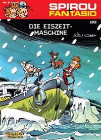 Spirou und Fantasio 28. Die Eiszeit-Maschine